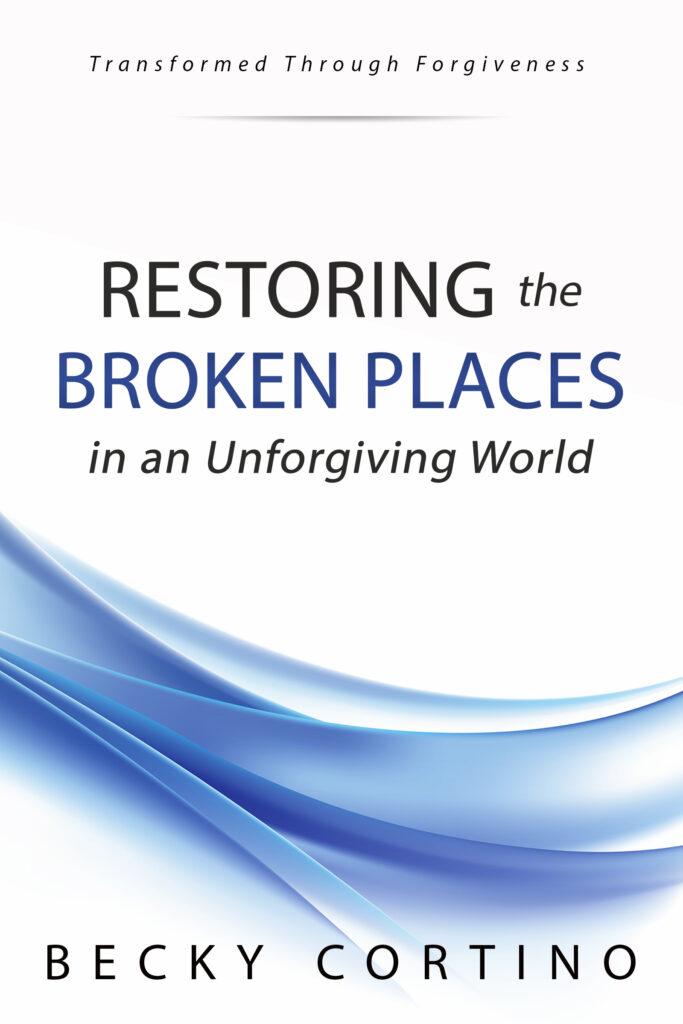 Restoring the Broken Places Book by Becky Cortino